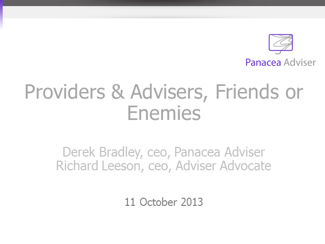 Providers and Advisers, Friends or Enemies?
