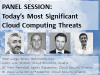 Panel: Today's Most Significant Cloud Computing Threats