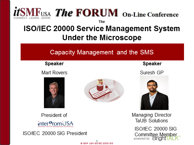 itSMF USA - ISO/IEC 20000 SIG: SMS Under the Microscope: Capacity Management