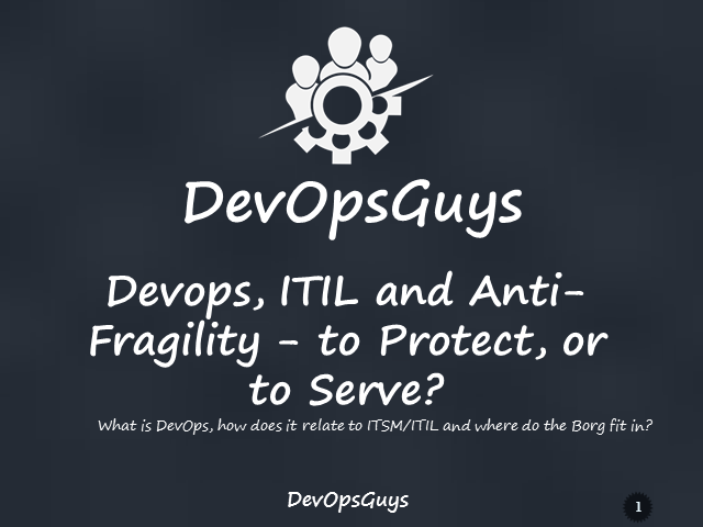 Devops, ITIL and Anti-Fragility - to Protect, or to Serve?