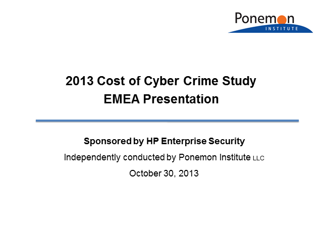 2013 4th Annual Cost of Cyber Crime Study Results: Europe