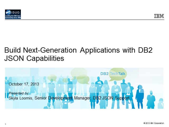 DB2 Tech Talk: Build Next-Gen Applications with DB2 JSON Capabilities