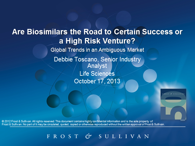 Are Biosimilars the Road to Certain Success or a High-Risk Venture?