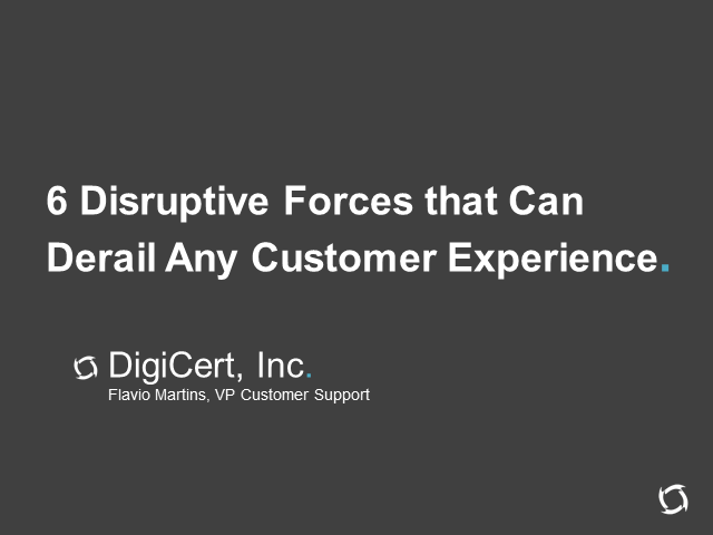 6 Disruptive Forces That Can Derail Your Customer Experience