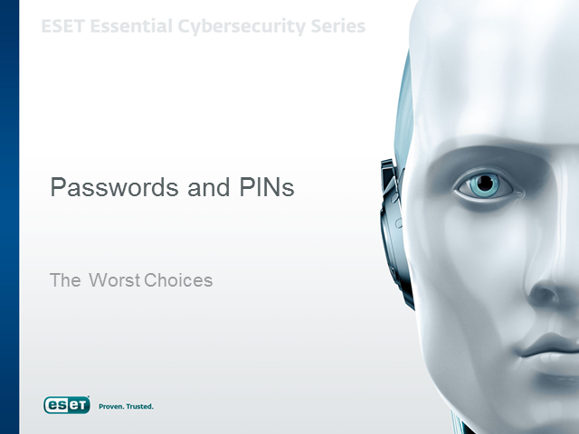Passwords and PINs: The Worst Choices