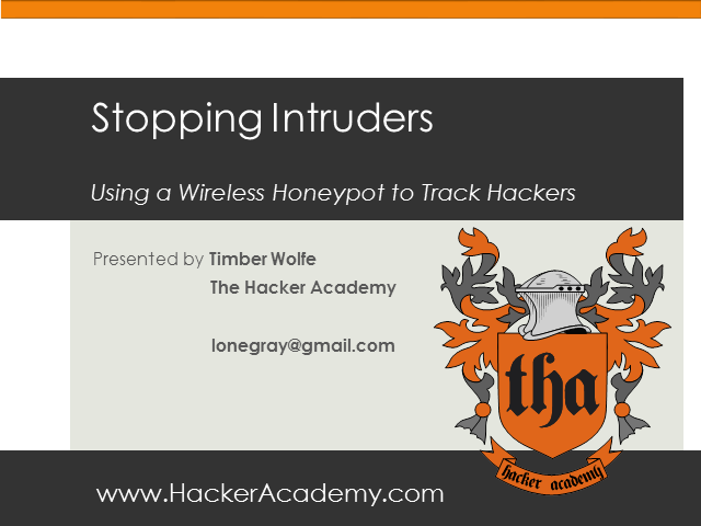 Stopping Intruders: Using A Wireless Honeypot to Track Hackers
