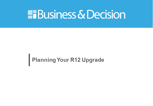 Create an Upgrade Plan that Maximizes the Value of Your Oracle EBS Investment