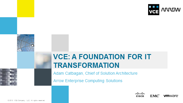 VCE: A Foundation For IT Transformation to the Private Cloud