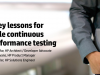 3 key lessons for Agile continuous performance testing