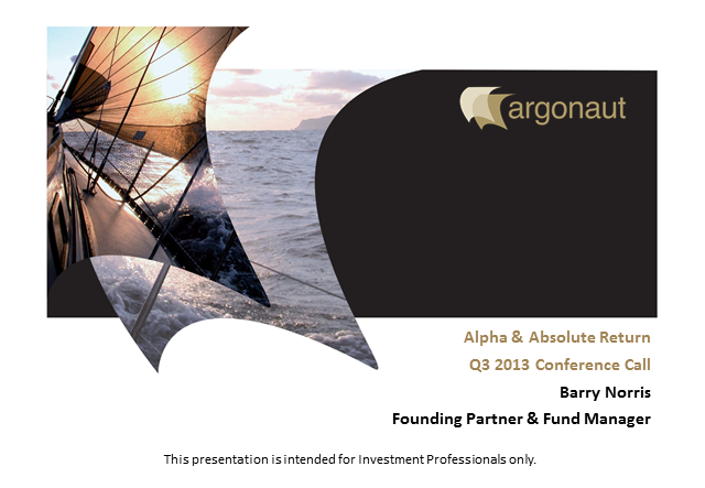 IM Argonaut European Alpha Fund Q3 2013 Conference Call