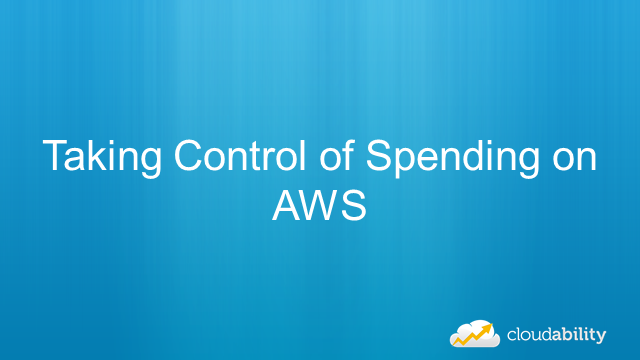 Taking Control Of Cloud Spending On AWS