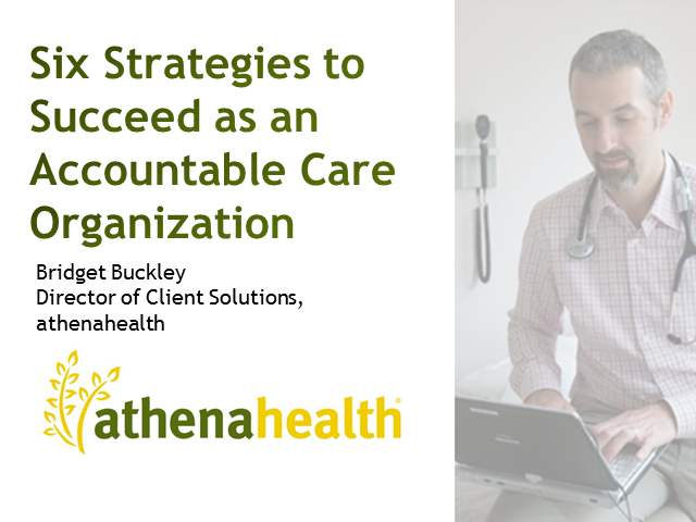 Six Strategies to Succeed as an Accountable Care Organization