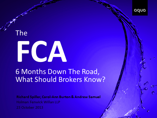 The FCA - 6 Months Down The Road, What Should Brokers Know?