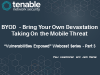 "BYOD-Bring Your Own Devastation-Taking On the Mobile Threat-""Vulns Exposed"""