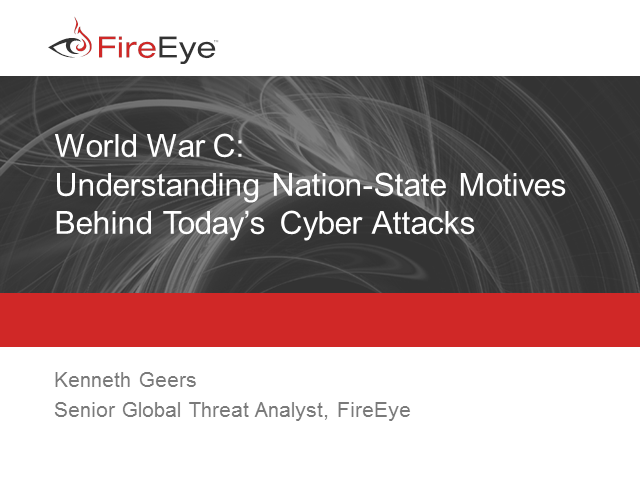 World War C: Understanding Nation-State Motives Behind Today's Cyber Attacks