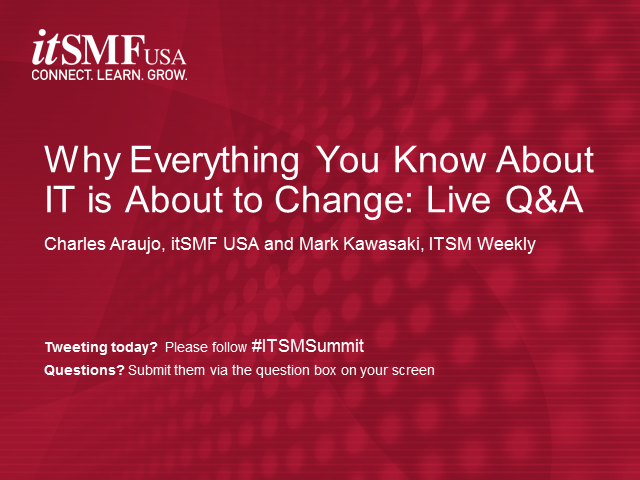 Why Everything You Know About IT is About to Change: Live Q&A
