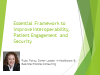 Essential Framework to Improve Interoperability, Patient Engagement and Security
