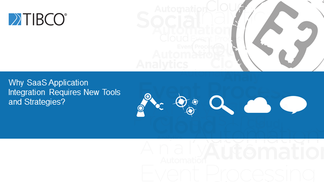Why SaaS Application Integration Requires New Tools and Strategies