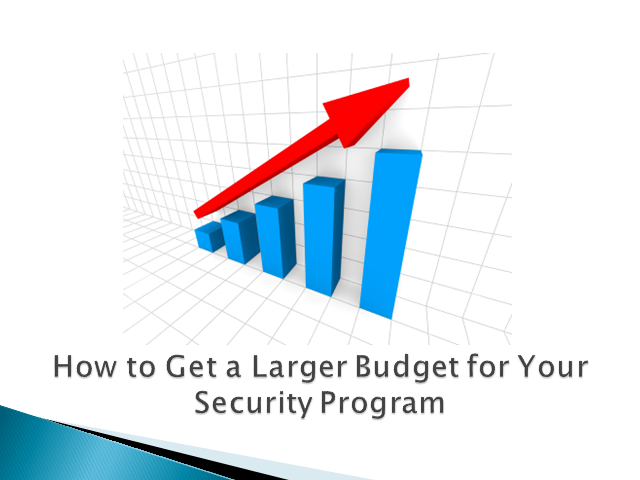 How to Get a Larger Budget for Your Security Program
