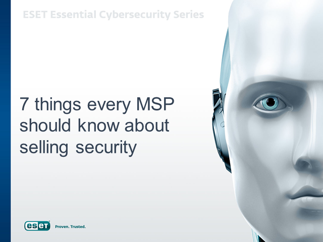 7 Things Every MSP Should Know About Selling Security