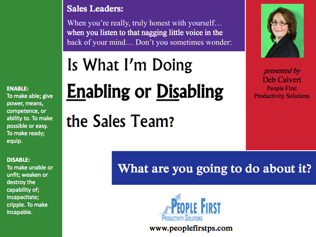 Is What I'm Doing Enabling or Disabling the Sales Team?