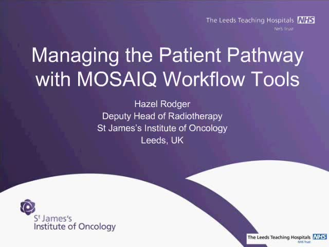 Managing the patient pathway with MOSAIQ workflow tools