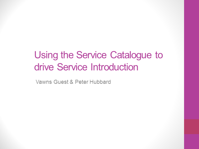 Using the Service Catalogue to Drive Service Introduction