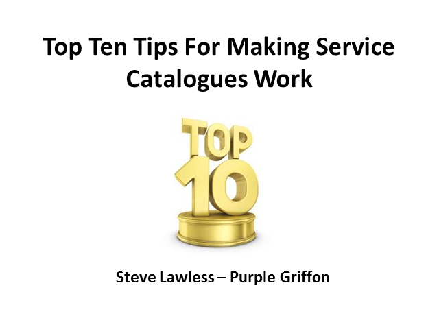 Top Ten Tips for a Successful Service Catalogue