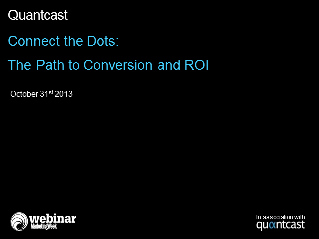 Connect the Dots: The Path to Conversion and ROI