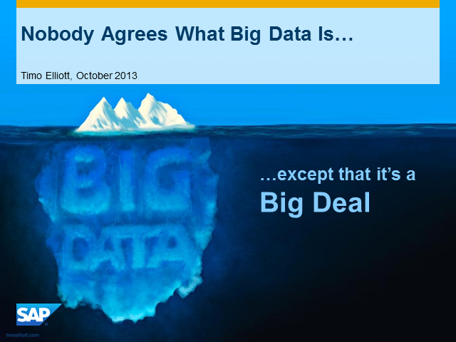 Nobody Agrees on Anything to do with Big Data - Except That It's a Big Deal