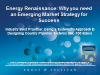 Energy Renaissance: Why You Need an Emerging Market Strategy for Success