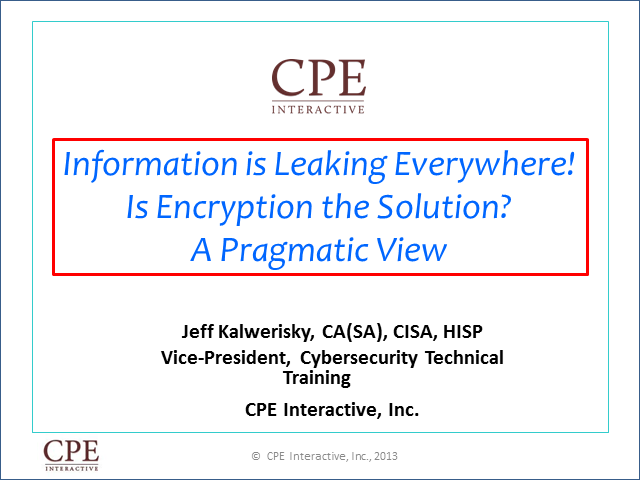Information is Leaking Everywhere! Is Encryption the Solution? A Pragmatic View