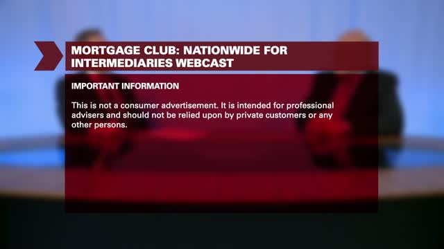 Mortgage Club: Nationwide for Intermediaries webcast