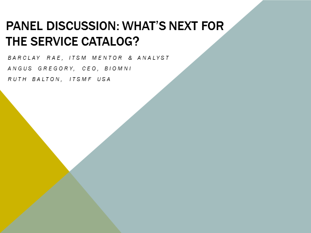 Panel Discussion: What´s next for the Service Catalog?