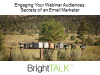 Engaging Your Webinar Audiences: Secrets of an Email Marketer