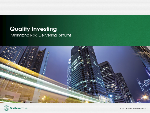 Quality Investing – Managing Volatility, Delivering Returns