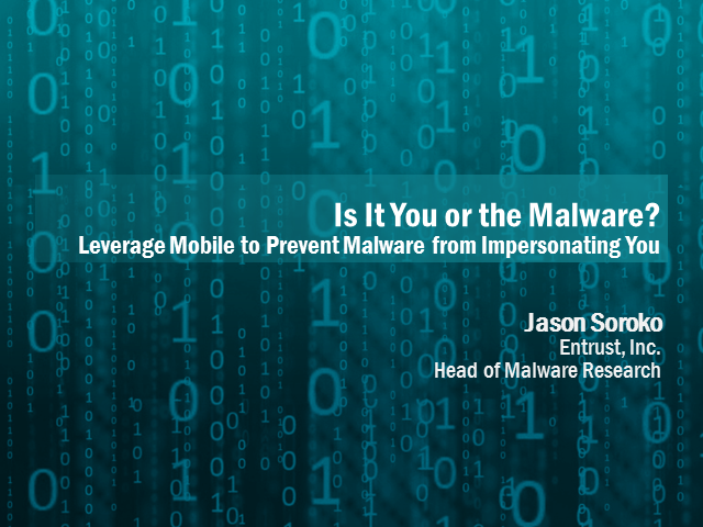 Leverage Mobile to Prevent Malware from Impersonating You