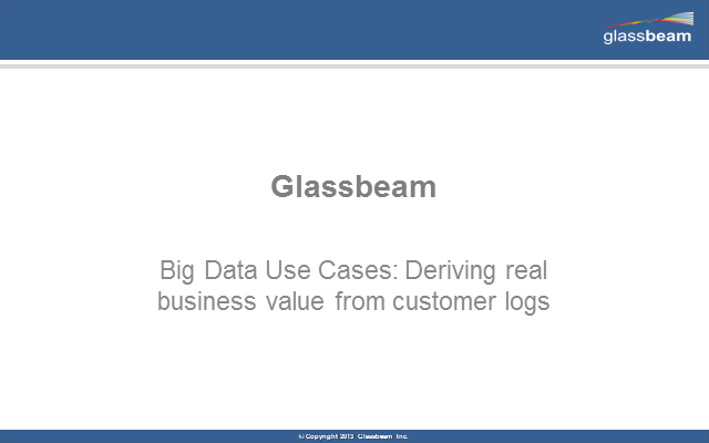Big Data Use Case: Deriving Real Business Value from Customer Logs