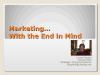 Marketing With the End in Mind