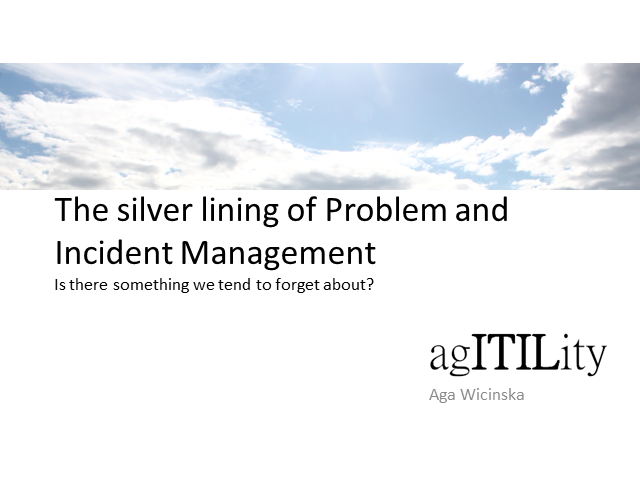 The Silver Lining of Problem and Incident Management