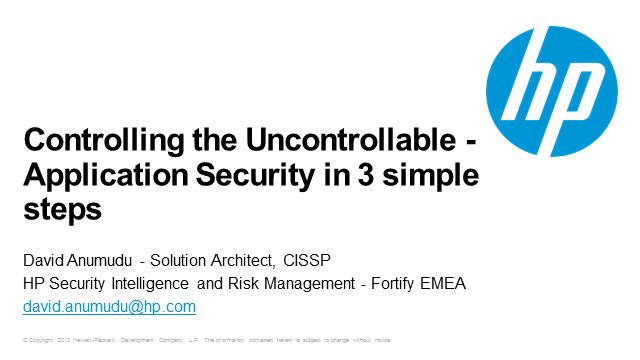 Controlling the Uncontrollable - Application Security in 3 Simple Steps