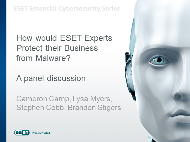 How would ESET Experts Protect their Business from Malware?