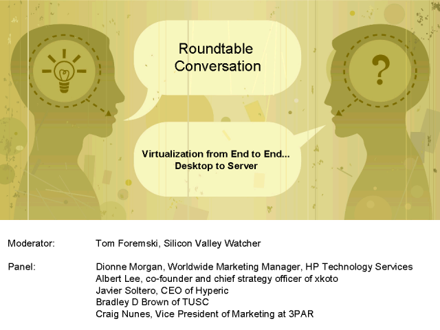 Roundtable: Virtualization from End to End...Desktop to Server