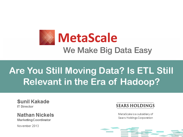 Are You Still Moving Data? Is ETL Still Relevant in the Era of Hadoop?
