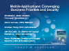 Panel: Mobile Application: Converging Business Priorities And Security