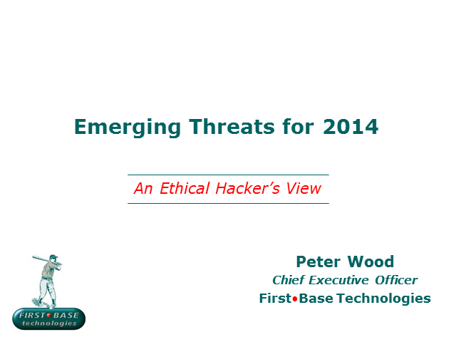 Emerging Threats for 2014: An Ethical Hacker's View
