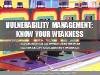 Know Your Weakness - Implementing an Effective Vulnerability Management Program