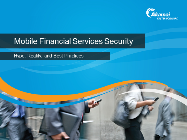 Mobile Financial Services Security: Hype, Reality, and Best Practices