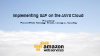 Implementing SAP solutions on AWS