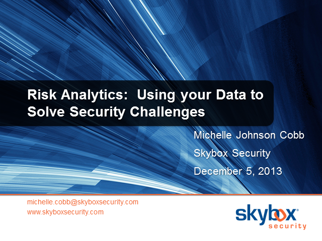 Risk Analytics: Using Your Data to Solve Security Challenges